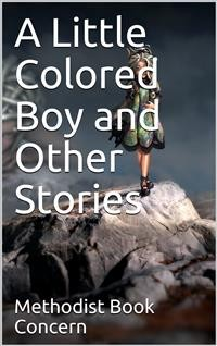 Cover A Little Colored Boy and Other Stories