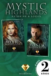 Cover Mystic Highlands: Band 3-4 der Fantasy-Reihe in einer E-Box (Die Geschichte von Kathrine & Logan)
