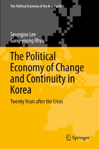 Cover The Political Economy of Change and Continuity in Korea