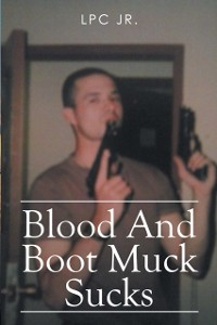 Cover Blood and Boot Muck Sucks