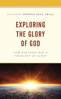 Cover Exploring the Glory of God