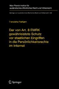 Cover Der von Art. 8 EMRK gewährleistete Schutz vor staatlichen Eingriffen in die Persönlichkeitsrechte im Internet