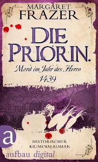 Cover Die Priorin. Mord im Jahr des Herrn 1439