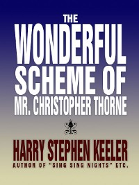 Cover The Wonderful Scheme of Mr. Christopher Thorne