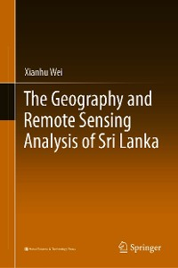 Cover The Geography and Remote Sensing Analysis of Sri Lanka