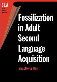 Cover Fossilization in Adult Second Language Acquisition