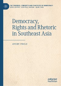 Cover Democracy, Rights and Rhetoric in Southeast Asia