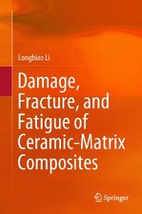 Cover Damage, Fracture, and Fatigue of Ceramic-Matrix Composites