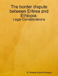 Cover The Border Dispute Between Eritrea and Ethiopia - Legal Considerations