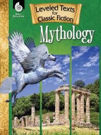 Cover Leveled Texts for Classic Fiction: Mythology