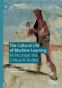 Cover The Cultural Life of Machine Learning