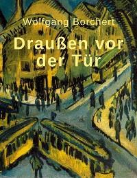 Cover Wolfgang Borchert: Draußen vor der Tür