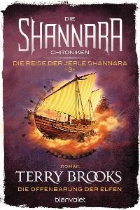 Cover Die Shannara-Chroniken: Die Reise der Jerle Shannara 3 - Die Offenbarung der Elfen