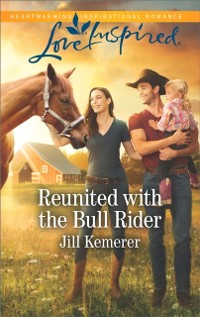 Cover Reunited With The Bull Rider (Mills & Boon Love Inspired) (Wyoming Cowboys, Book 2)