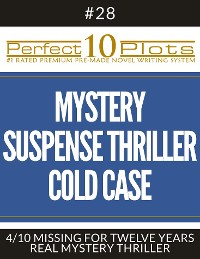 """Cover Perfect 10 Mystery / Suspense / Thriller Cold Case Plots #28-4 """"MISSING FOR TWELVE YEARS – REAL MYSTERY THRILLER"""""""