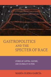 Cover Gastropolitics and the Specter of Race