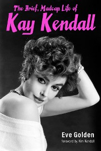 Cover The Brief, Madcap Life of Kay Kendall