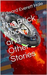 Cover The Brick Moon, and Other Stories