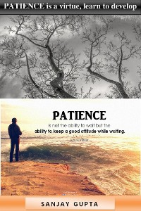 Cover PATIENCE is a virtue, learn to develop patience.