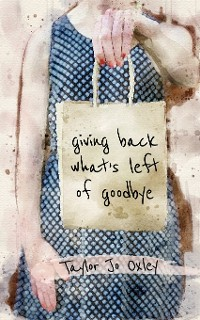 Cover giving back what's left of goodbye