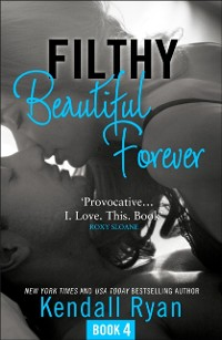 Cover Filthy Beautiful Forever (Filthy Beautiful Series, Book 4)