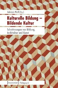 Cover Kulturelle Bildung - Bildende Kultur