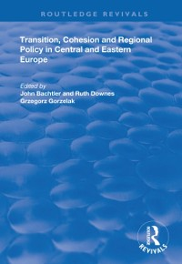 Cover Transition, Cohesion and Regional Policy in Central and Eastern Europe