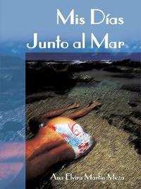 Cover Mis Días Junto al Mar