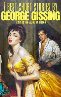 Cover 7 best short stories by George Gissing