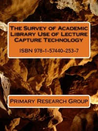 Cover The Survey of Academic Library Use of Lecture Capture Technology