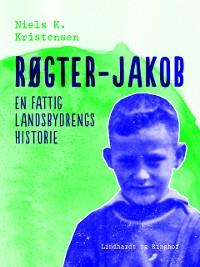 Cover Røgter-Jakob. En fattig landsbydrengs historie