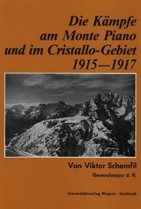 Cover Die Kämpfe am Monte Piano und im Cristallo-Gebiet (Südtiroler Dolomiten) 1915-1917