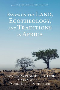 Cover Essays on the Land, Ecotheology, and Traditions in Africa