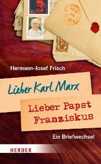 Cover Lieber Karl Marx, lieber Papst Franziskus