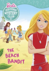 Cover Sisters Mystery Club #1: The Beach Bandit (Barbie)