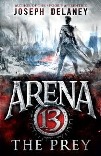Cover Arena 13: The Prey