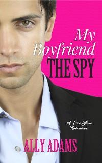 Cover My Boyfriend the Spy