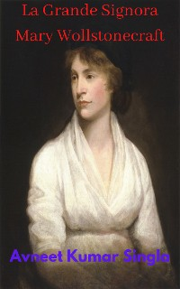 Cover La Grande Signora Mary Wollstonecraft