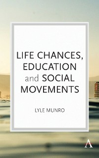 Cover Life Chances, Education and Social Movements
