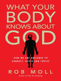 Cover What Your Body Knows About God