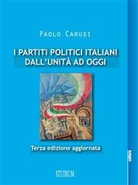 Cover I partiti politici italiani dall'Unità ad oggi