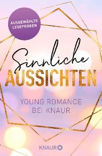 Cover Sinnliche Aussichten: Young Romance bei Knaur