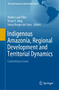 Cover Indigenous Amazonia, Regional Development and Territorial Dynamics