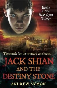 Cover Jack Shian and the Destiny Stone