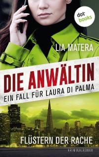Cover Die Anwältin - Flüstern der Rache: Ein Fall für Laura Di Palma 3