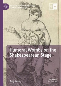 Cover Humoral Wombs on the Shakespearean Stage