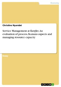 Cover Service Management at EasyJet. An evaluation of process, humans aspects and managing resource capacity