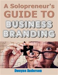 Cover A Solopreneur's Guide to Business Branding