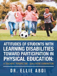 Cover Attitudes of Students with Learning Disabilities Toward Participation in Physical Education: a Teachers' Perspective - Qualitative Examination