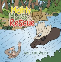 Cover Mighty Moose to the Rescue